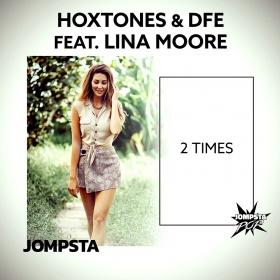 HOXTONES & DFE FEAT. LINA MOORE - 2 TIMES